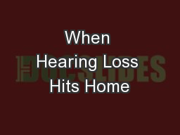 When Hearing Loss Hits Home