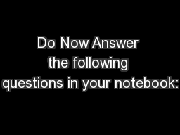 Do Now Answer the following questions in your notebook:
