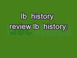 Ib  history review Ib  history: PowerPoint PPT Presentation