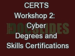 CERTS Workshop 2:   Cyber Degrees and Skills Certifications