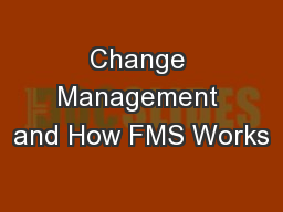Change Management and How FMS Works