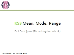 KS3  Mean, Mode, Range Dr J Frost (jfrost@tiffin.kingston.sch.uk)