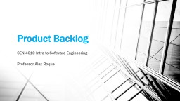 Product Backlog CEN 4010 Intro to Software Engineering