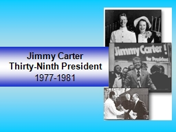 Jimmy Carter Thirty-Ninth President PowerPoint PPT Presentation