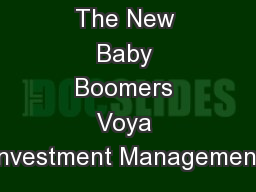 The New Baby Boomers Voya Investment Management