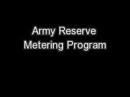 Army Reserve Metering Program