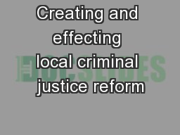 Creating and effecting local criminal justice reform