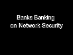 Banks Banking on Network Security PowerPoint Presentation, PPT - DocSlides