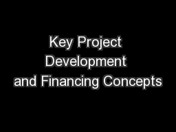 Key Project Development and Financing Concepts