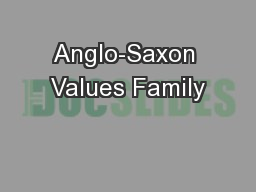 Anglo-Saxon Values Family
