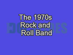 The 1970s Rock and Roll Band