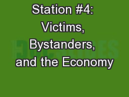 Station #4: Victims, Bystanders, and the Economy