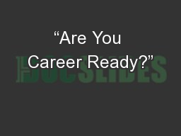 �Are You Career Ready?�