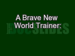 A Brave New World Trainer: