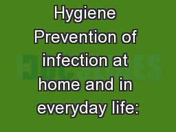 Home Hygiene Prevention of infection at home and in everyday life: