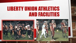 Liberty union athletics and facilities