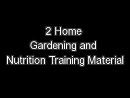2 Home Gardening and Nutrition Training Material