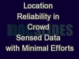Improving Location Reliability in Crowd Sensed Data with Minimal Efforts