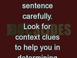 Bell Ringer: Read  the sentence carefully. Look for context clues to help you in determining the me
