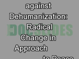 Education against Dehumanization:  Radical Change in Approach                         to Peace