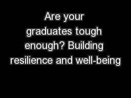 Are your graduates tough enough? Building resilience and well-being