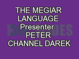 THE MEGIAR LANGUAGE Presenter  PETER CHANNEL DAREK