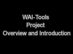WAI-Tools Project Overview and Introduction