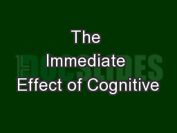 The Immediate Effect of Cognitive