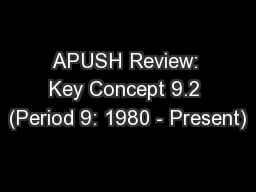 APUSH Review: Key Concept 9.2 (Period 9: 1980 - Present)