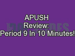 APUSH Review: Period 9 In 10 Minutes!