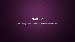 Belle The  Zong  Case and the end of the slave trade