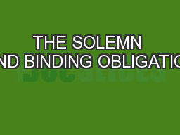 THE SOLEMN AND BINDING OBLIGATION