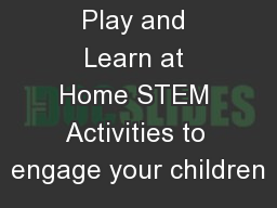 Play and Learn at Home STEM Activities to engage your children