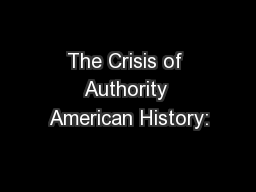 The Crisis of Authority American History:
