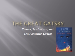 The Great Gatsby Theme, Symbolism, and PowerPoint PPT Presentation