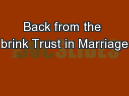 Back from the brink Trust in Marriage