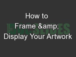 How to Frame & Display Your Artwork