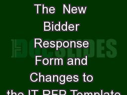 Overview of  The  New  Bidder Response Form and Changes to the IT RFP Template
