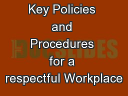 Key Policies and Procedures for a respectful Workplace