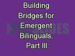 Building Bridges for Emergent Bilinguals, Part III: