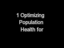 1 Optimizing  Population Health for