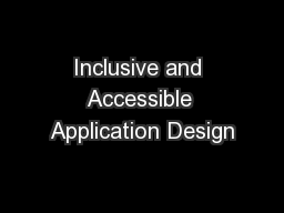 Inclusive and Accessible Application Design PowerPoint PPT Presentation