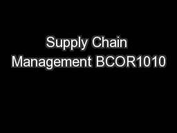 Supply Chain Management BCOR1010