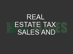 REAL ESTATE TAX SALES AND