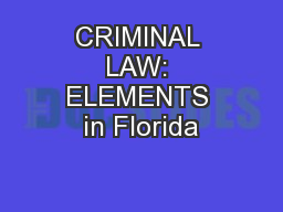 CRIMINAL LAW: ELEMENTS in Florida