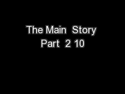 The Main  Story Part  2 10