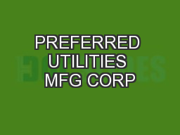 PREFERRED UTILITIES MFG CORP PowerPoint PPT Presentation