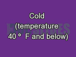 Cold (temperature 40 º  F and below) PowerPoint PPT Presentation
