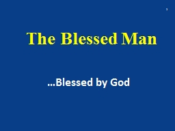 The Blessed Man …Blessed by God