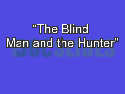 �The Blind Man and the Hunter�